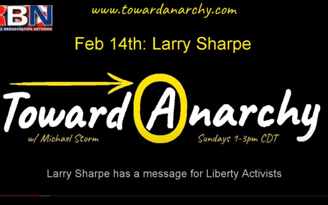 The Neo Sage Larry Sharpe has a message for Liberty Activists – Toward Anarchy