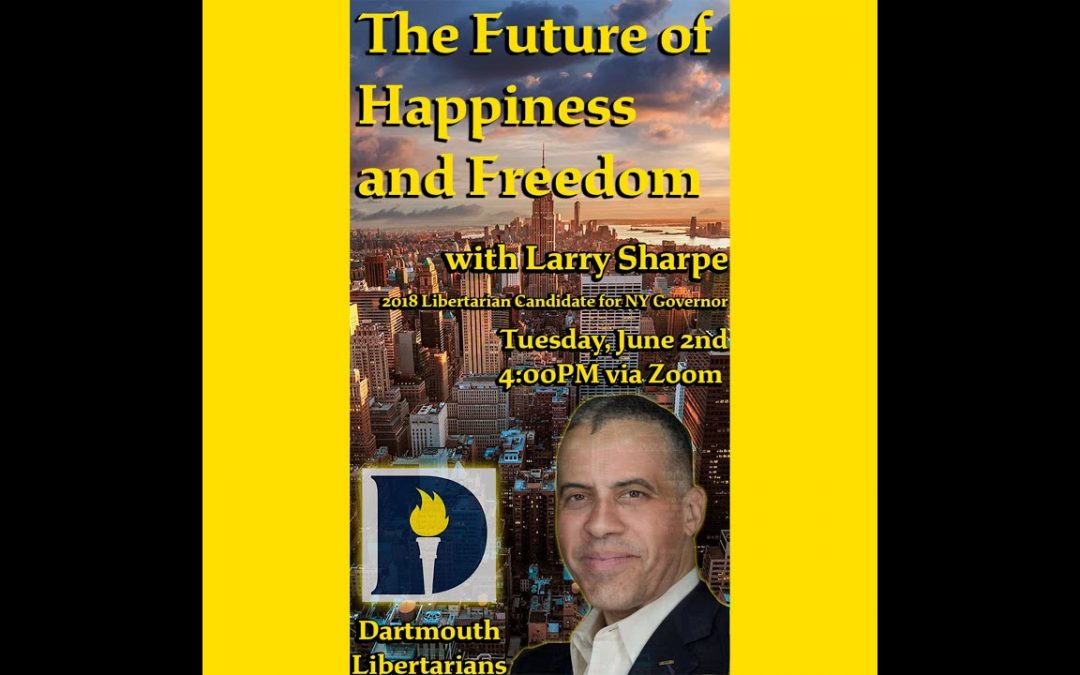"""Larry Sharpe: """"The Future of Happiness and Freedom"""""""