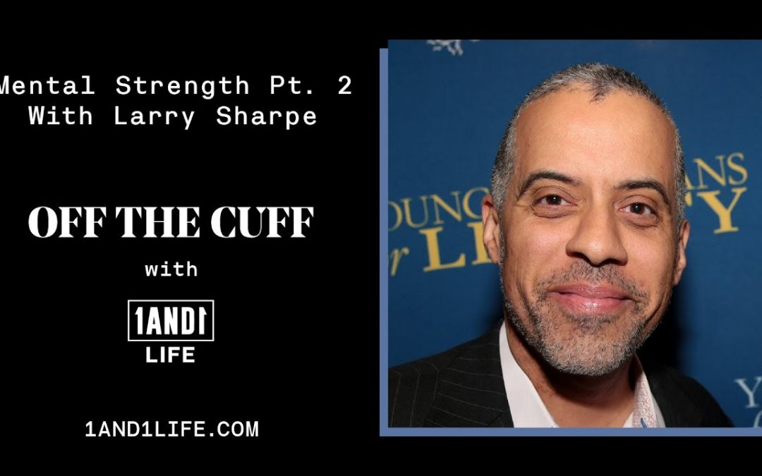 The Marine Mindset and How to Make a Decision—OFF THE CUFF with Larry Sharpe