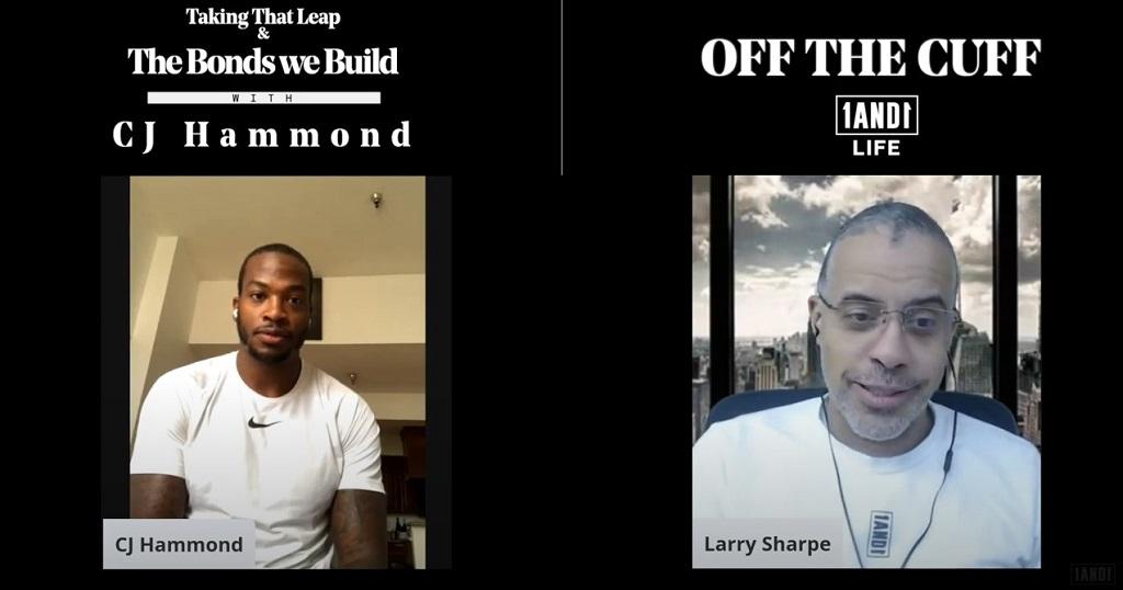 Larry Sharpe Interviews Fit Legend Founder, CJ Hammond: Taking That Leap & The Bonds we Build—OFF THE CUFF