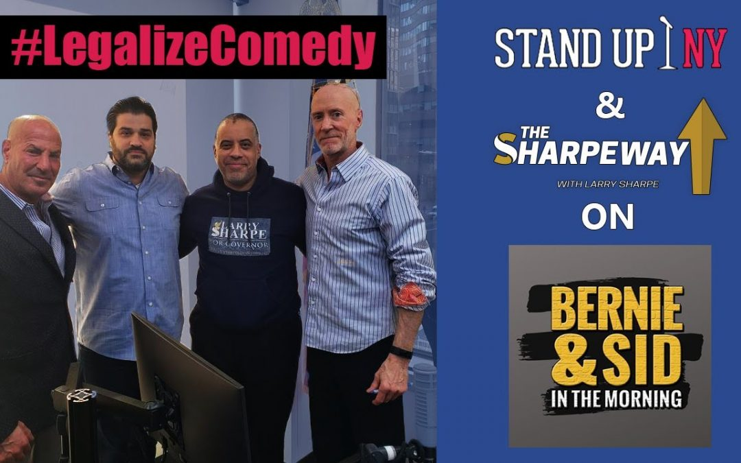 Legalize Comedy, Stand Up NY – Bernie & Sid in the Morning – Dani Zoldan & Larry Sharpe