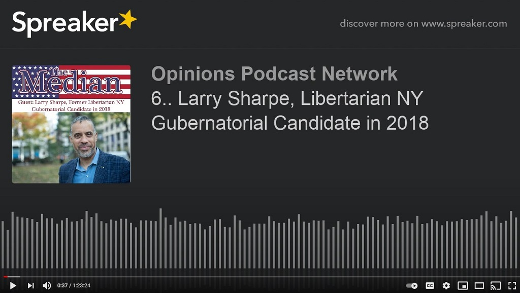 The Median: Larry Sharpe, Libertarian NY Gubernatorial Candidate in 2018