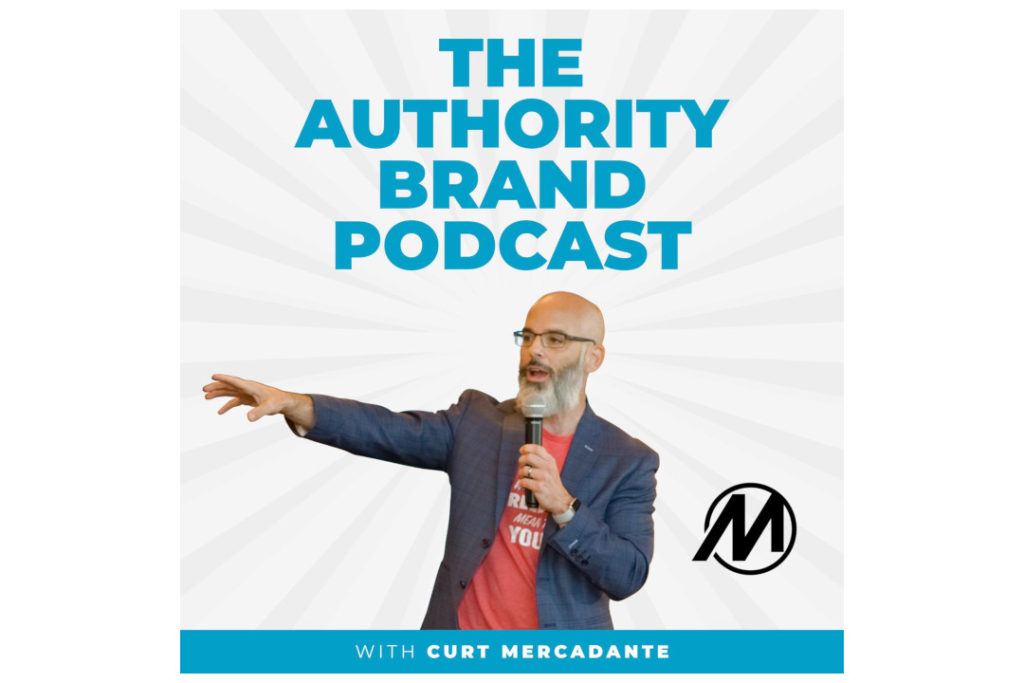 The Authority Brand Podcast with Curt Mercadante