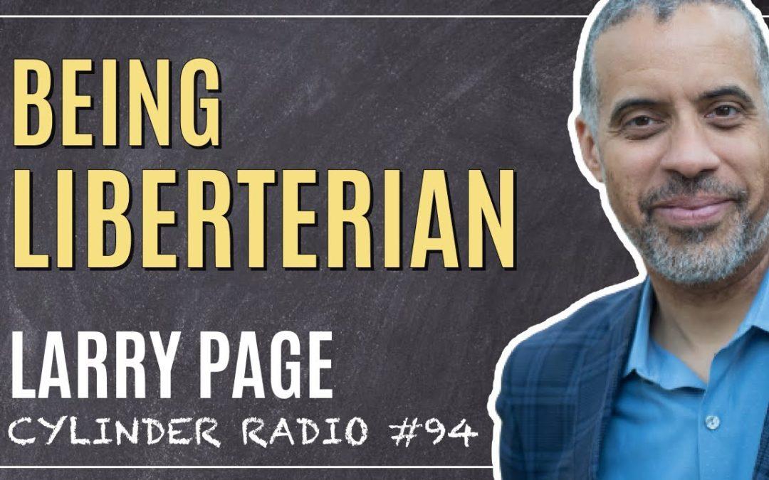 Larry Sharpe: Libertarianism, Improving Education, and Regulating Big Tech