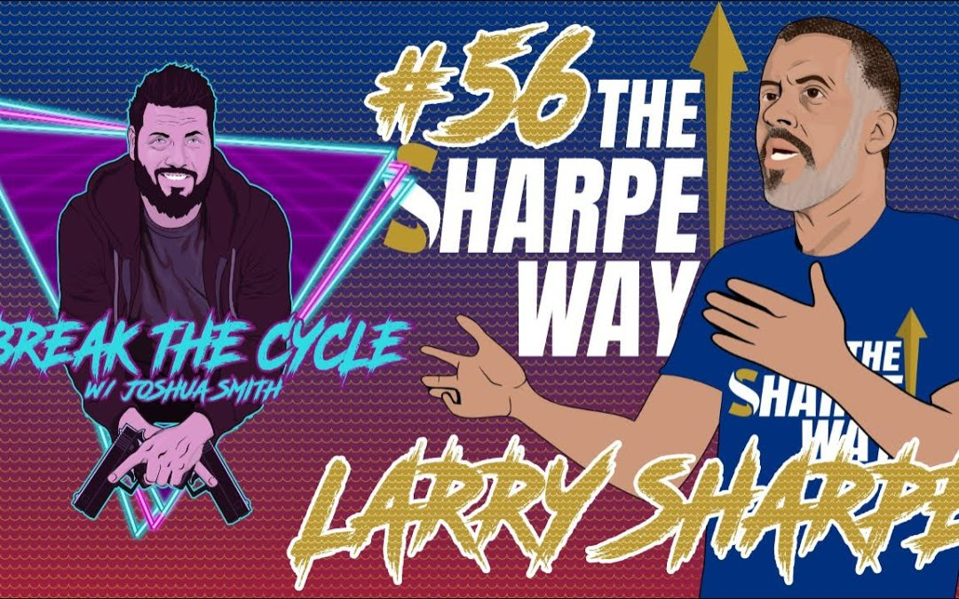 Larry Sharpe: Break the Cycle with Joshua Smith | CouchStreams