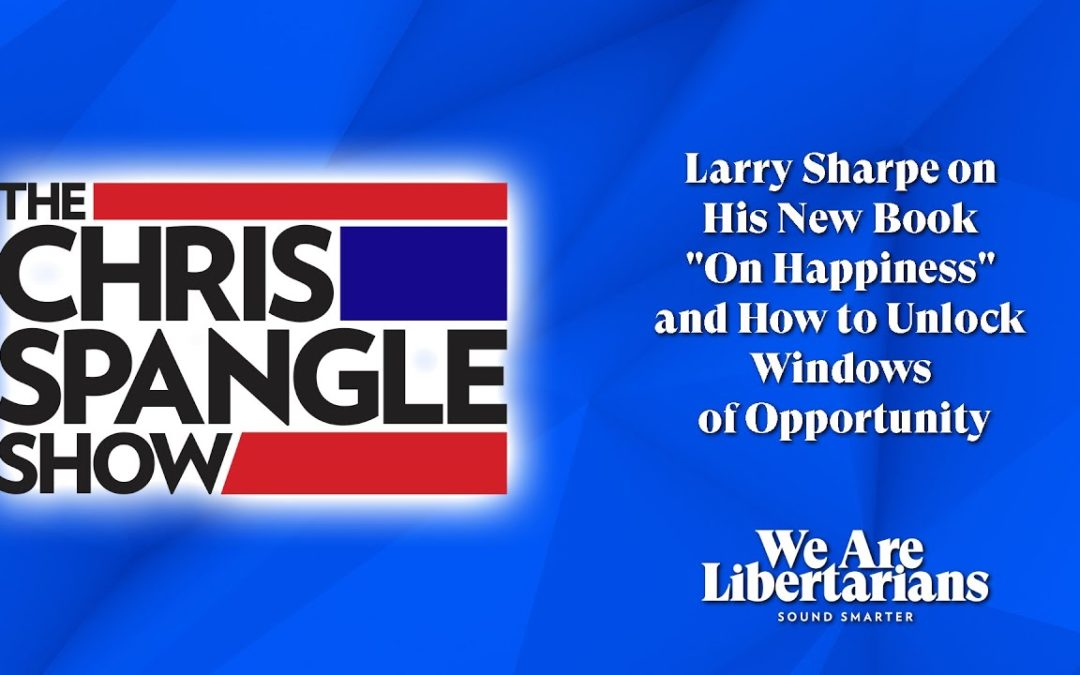 """Larry Sharpe on His New Book """"On Happiness"""" and How to Unlock Windows of Opportunity"""