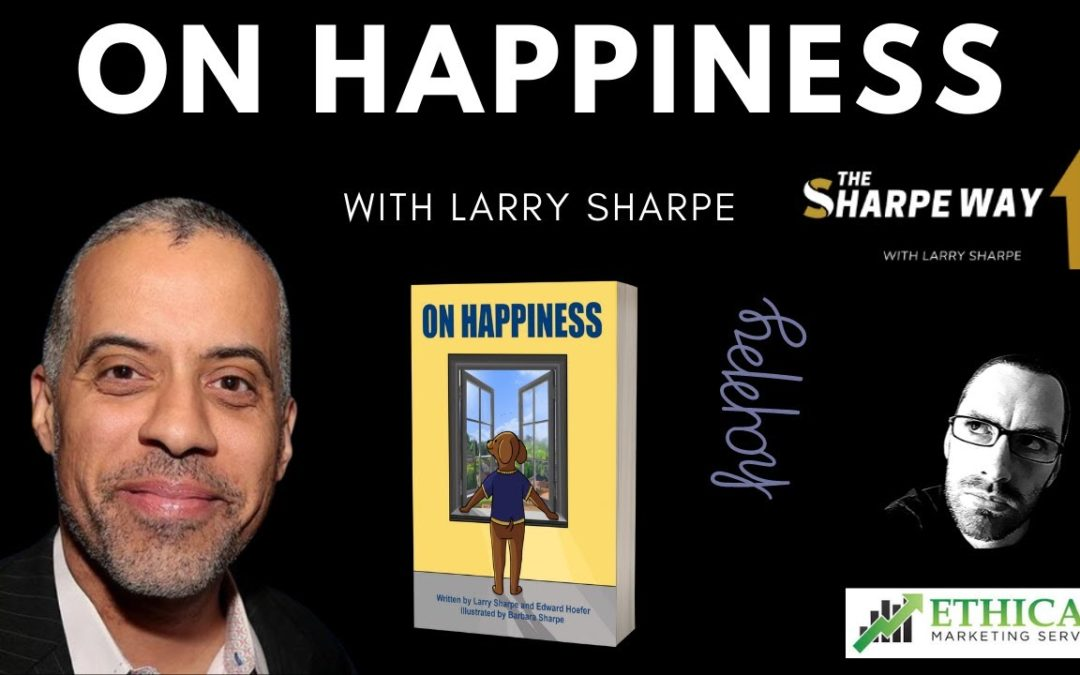 Larry Sharpe On Happiness With Thomas Green