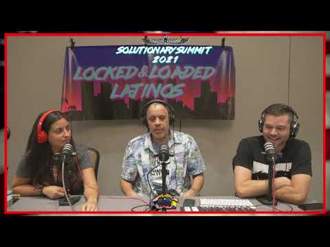 Solutionary Summit 2021 with Larry Sharpe on Locked & Loaded Latinos